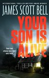Your Son Is Alive (A Thriller)