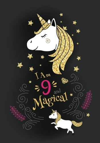 I'm 9 Magical: Cute Unicorn Journal/Notebook Happy Birthday Gift for 9 Year Old Girls