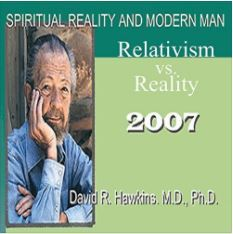 Spiritual Reality and Modern Man: Relativism vs. Reality
