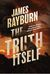 The Truth Itself: A Thriller