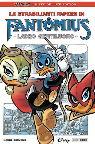 Le strabilianti papere di Fantomius (Topolino Limited Deluxe Edition, #17)