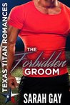 The Forbidden Groom (Texas Titan Romances)