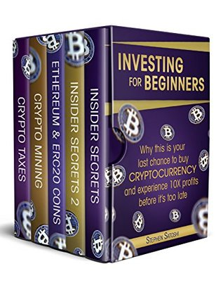 Investing for Beginners: 5 Manuscripts - Why This is Your Last Chance to Buy Cryptocurrency and Experience 10X Profits Before it's Too Late