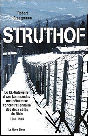 Struthof : Le KL-Natzweiler et ses kommandos : une nébuleuse concentrationnaire des deux côtés du Rhin 1941-1945