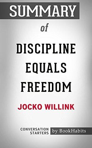 Summary of Discipline Equals Freedom: Field Manual: Conversation Starters
