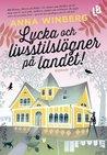 Lycka och livsstilslögner på landet by Anna Winberg