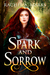 Spark And Sorrow (Otherborn...