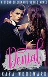 Denial: A Stone Billionaire Series Novel (The Stone Billionaire Series Book 3)