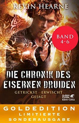 Die Chronik des Eisernen Druiden: Getrickst. Erwischt. Gejagt (Die Chronik des Eisernen Druiden #4-6)