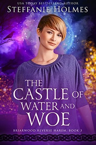 The Castle of Water and Woe by Steffanie Holmes