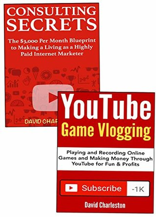 YouTube Internet Business Secrets: Making Fast Money from Home by Using 2 YouTube Based Internet Business Idea – Video Client Consulting and YouTube Video Publishing