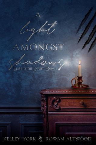 A Light Amongst Shadows (Dark is the Night, #1)