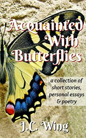 Acquainted With Butterflies by J.C. Wing