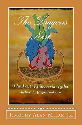 The Dragons Nest: The Last Rhinocerix Rider (Relics of Magic Book 2)