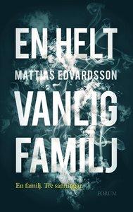 En helt vanlig familj by Mattias Edvardsson