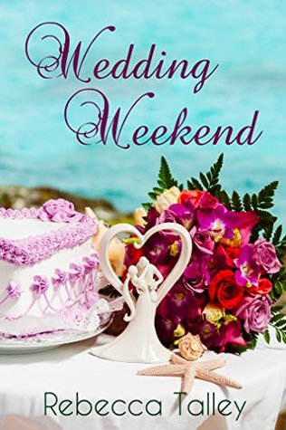 Wedding Weekend: A Sweet Romance Novella