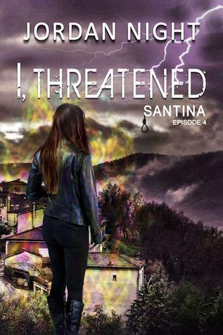 I, Threatened (Santina #4)