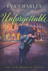 Unforgettable (The New American Royals #4)