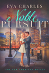 Noble Pursuit (The New American Royals #2)