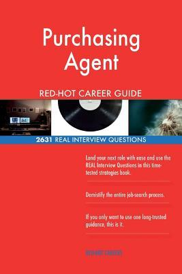 Purchasing Agent Red-Hot Career Guide; 2631 Real Interview Questions