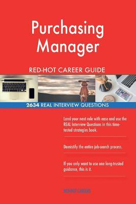Purchasing Manager Red-Hot Career Guide; 2634 Real Interview Questions