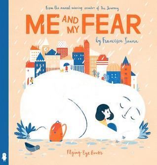 Me And My Fear by Francesca Sanna