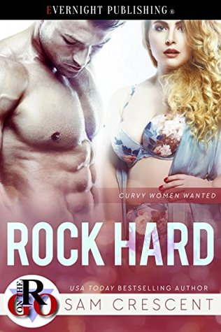 Rock Hard (Curvy Women Wanted #12)