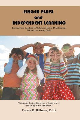 Finger Plays and Independent Learning: Experiences Leading to Optimum Brain Development Within the Young Child