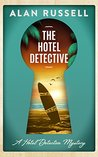 The Hotel Detective (A Hotel Detective Mystery Book 1)