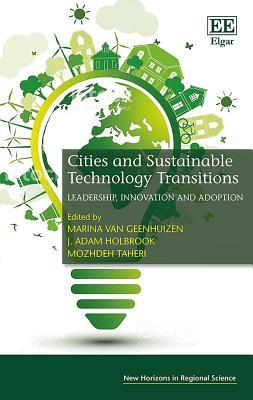 Cities and Sustainable Technology Transitions: Leadership, Innovation and Adoption