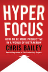 Hyperfocus by Chris Bailey