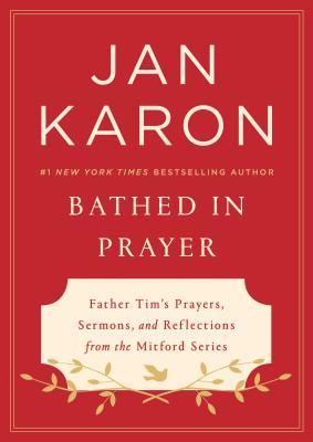 Bathed in Prayer by Jan Karon
