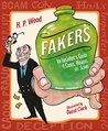Fakers: An Insider's Guide to Cons, Hoaxes, and Scams
