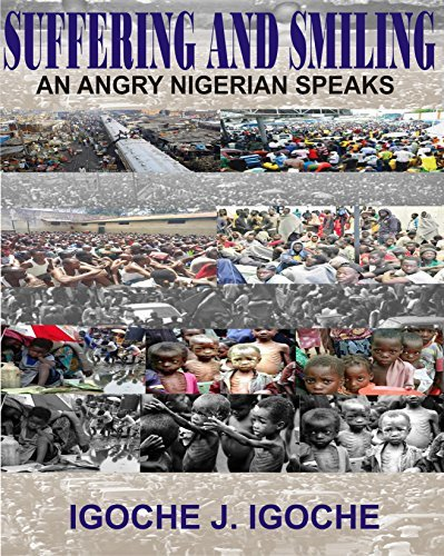 SUFFERING AND SMILING: AN ANGRY NIGERIAN SPEAKS