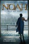 Noah: Man of God (Remnant Trilogy #3)