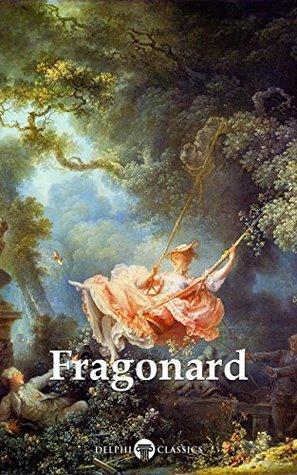 Delphi Complete Works of Jean-Honoré Fragonard