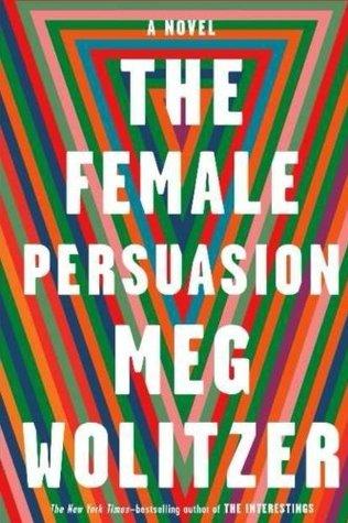 The Female Persuasion: The Female Persuasion