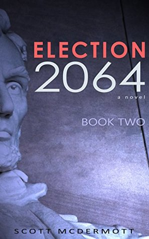 Election 2064: Book Two