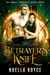 Betrayer's Knife (Angel Crusades, #3)