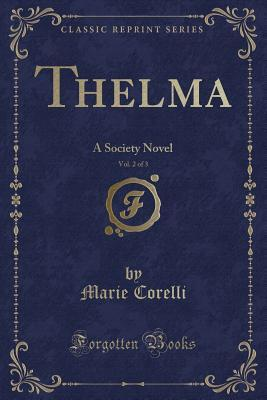 Thelma, Vol. 2 of 3: A Society Novel