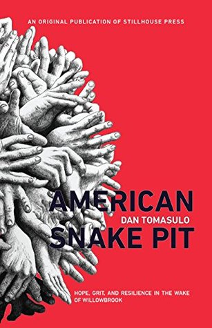American Snake Pit: Hope, Grit, And Resilience in the Wake of Willowbrook