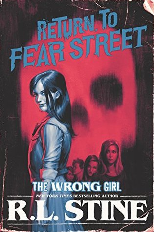 The Wrong Girl (Return to Fear Street, #2)