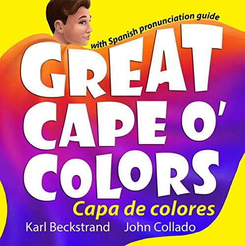 Great Cape o' Colors – Capa de colores: English-Spanish with pronunciation guide (Careers for Kids Book 4)