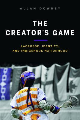 The Creator's Game by Allan Downey