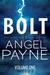 Bolt Saga Volume One: Parts 1, 2 & 3