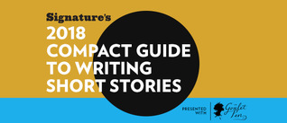 Signature's 2018 Compact Guide to Writing Short Stories