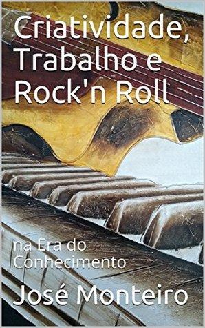 Criatividade, Trabalho e Rock'n Roll: na Era do Conhecimento