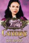CATHERINE (Pride & Prejudice continued. Book 2)