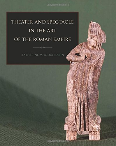 Theater and Spectacle in the Art of the Roman Empire