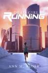 Dead Girl Running (New Order, #1)